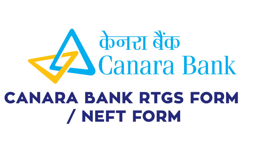 Canara Bank RTGS Form Pdf Download – Canara Bank NEFT Form Pdf