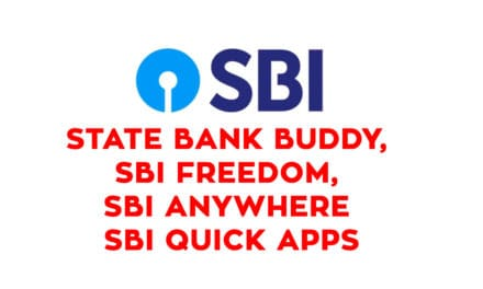 SBI buddy, SBI freedom, SBI anywhere and SBI Quick State Bank Apps