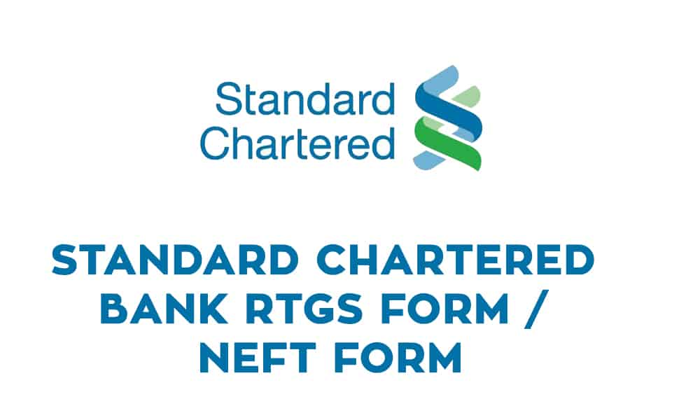 Standard Chartered Bank RTGS Form Pdf Download – Standard Chartered Bank NEFT Form Pdf