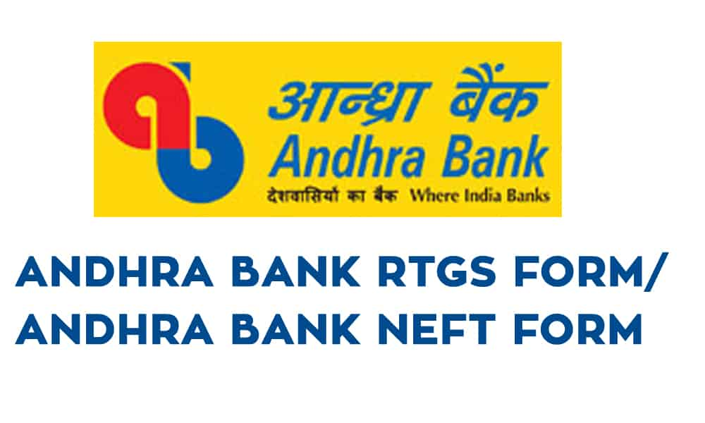Andhra Bank RTGS Form Pdf – Andhra Bank NEFT Form Pdf