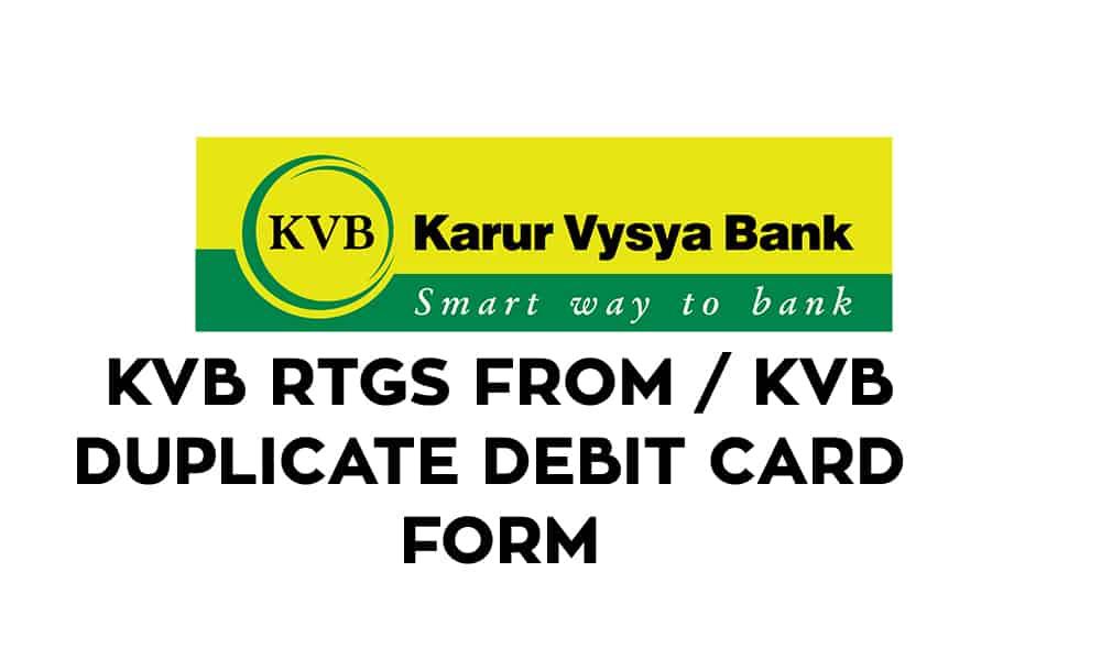 KVB Bank RTGS/NEFT Form Pdf Download – KVB Bank Duplicate Debit Card Form Pdf
