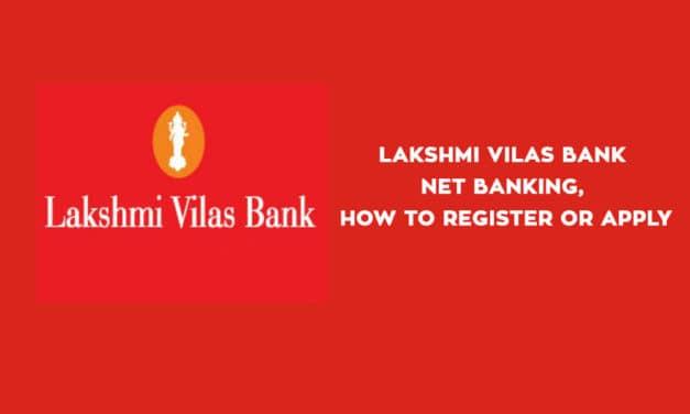 LVB Net Banking, LVB internet Banking Online, Lakshmi Vilas Bank – Register or Activate