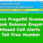 Andhra Pragathi Grameena Bank Balance Enquiry – Missed Call Alerts – Toll Free Number