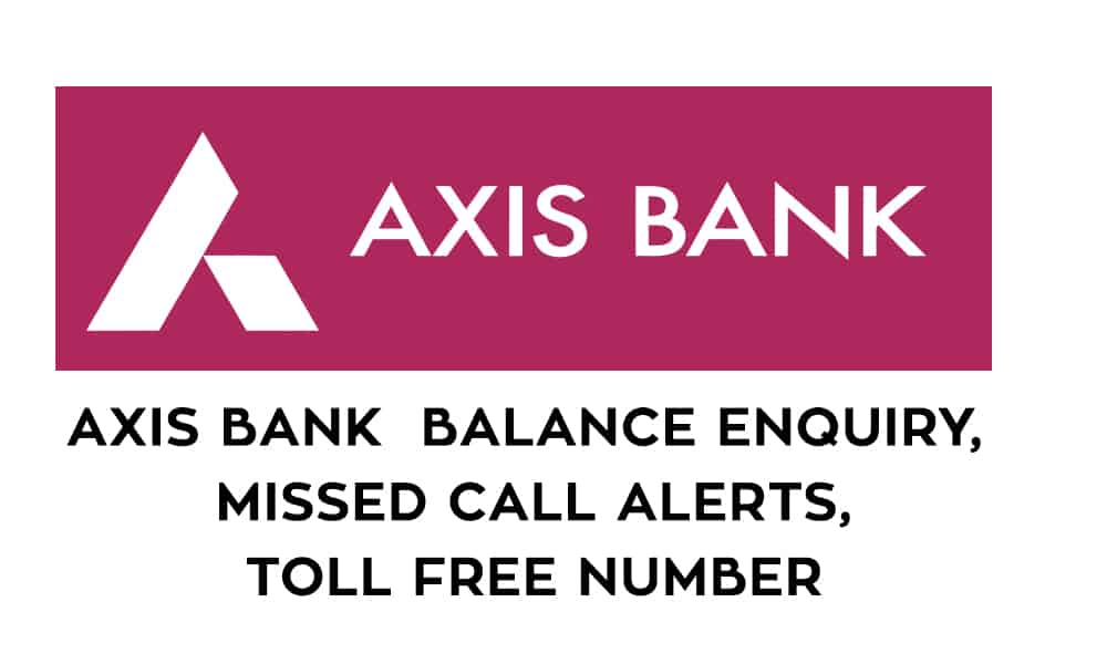 Axis Bank Balance Enquiry – Missed Call Alerts – Toll Free Number