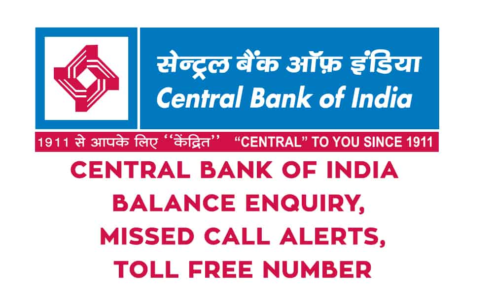Central Bank of India Balance Enquiry, Missed Call Alerts, and Toll Free Number