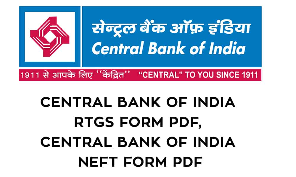 Central Bank of India RTGS Form PDF – Central Bank of India NEFT Form PDF