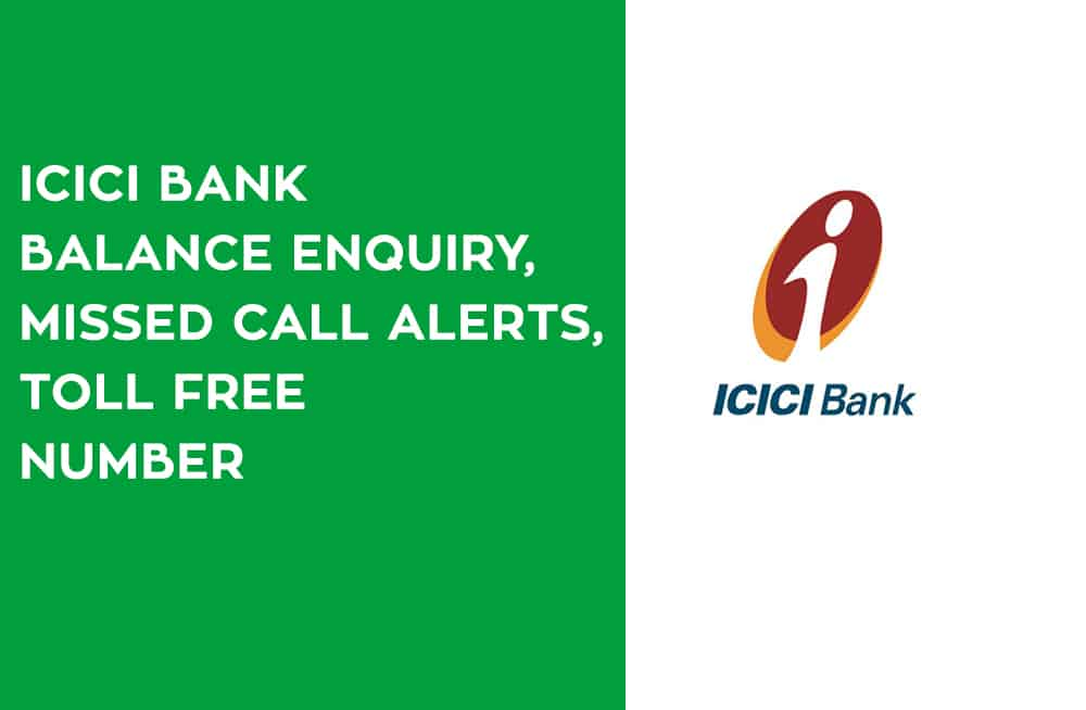 ICICI Bank Balance Enquiry Missed Call Alerts Toll Free Number