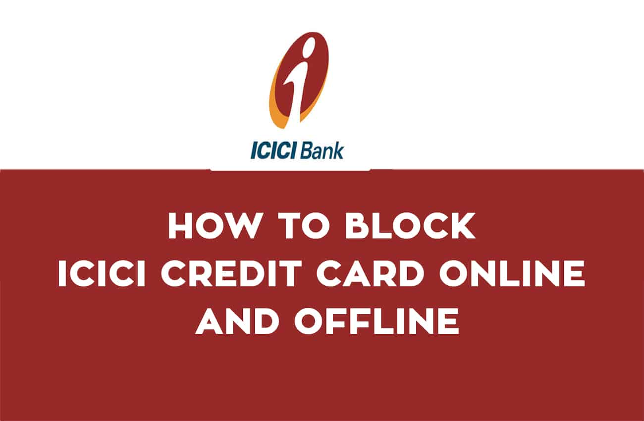 How to Block ICICI Credit Card Online and Toll Free Number