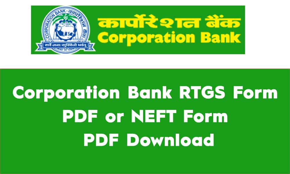 Corporation Bank RTGS Form PDF or NEFT Form PDF Download