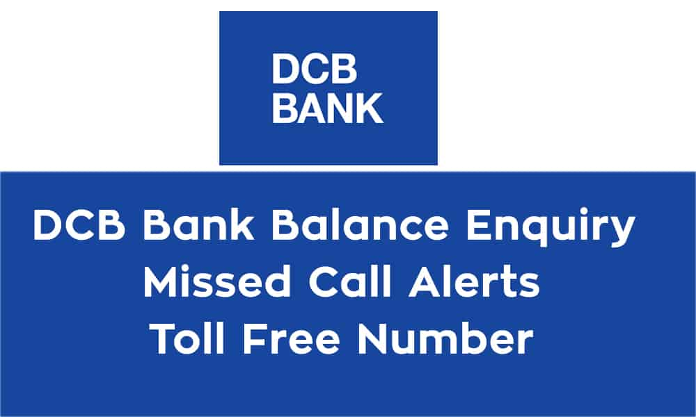 DCB Bank Balance Enquiry – Missed Call Alerts – Toll Free Number
