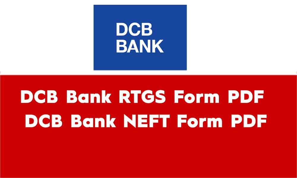 DCB Bank RTGS Form PDF DCB Bank NEFT Form PDF