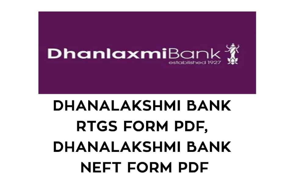 Dhanlaxmi Bank RTGS Form PDF – Dhanlaxmi Bank NEFT Form PDF