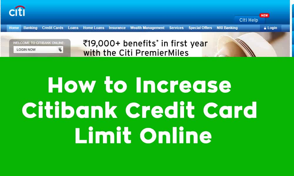 How to Increase Citibank Credit Card Limit Online