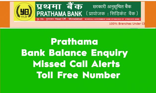 Prathama Bank Balance Enquiry – Missed Call Alerts – Toll Free Number