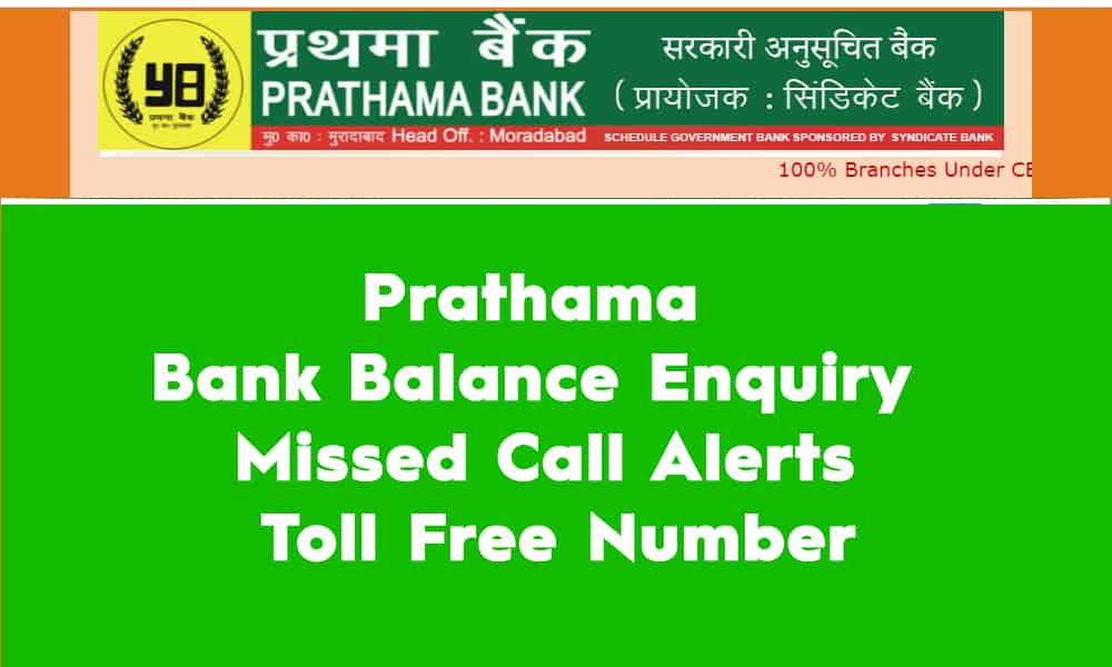 Prathama Bank Balance Enquiry, Missed Call Alerts, and Toll Free Number