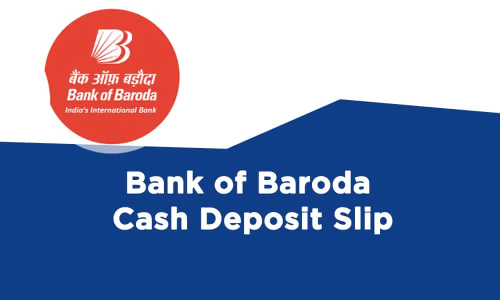 Bank of Baroda Cash Deposit Slip