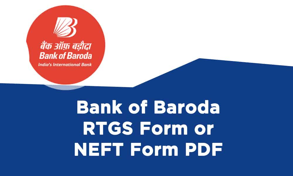 Bank of Baroda RTGS Form or NEFT Form PDF