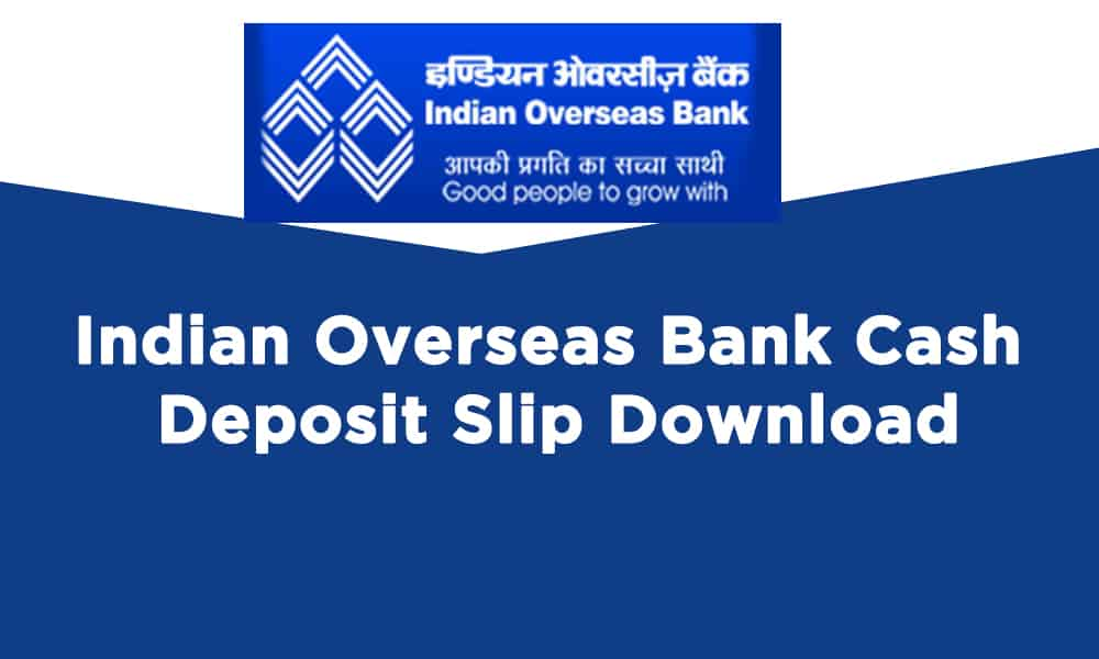 Indian Overseas Bank Cash Deposit Slip Download
