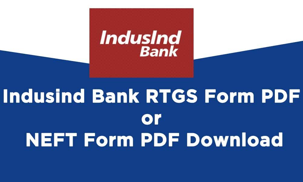 Indusind Bank RTGS Form PDF or NEFT Form PDF Download