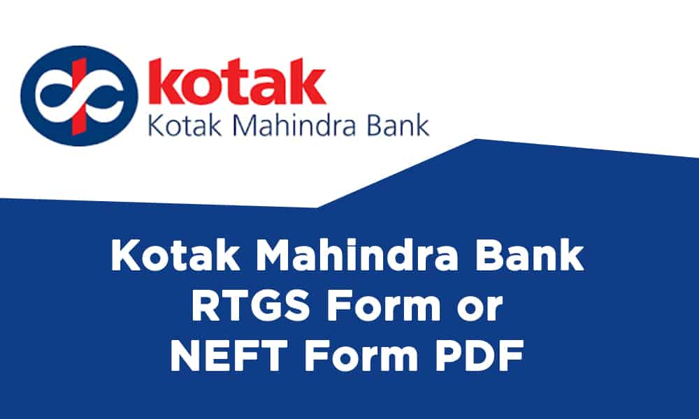 Kotak Mahindra Bank RTGS Form or NEFT Form PDF