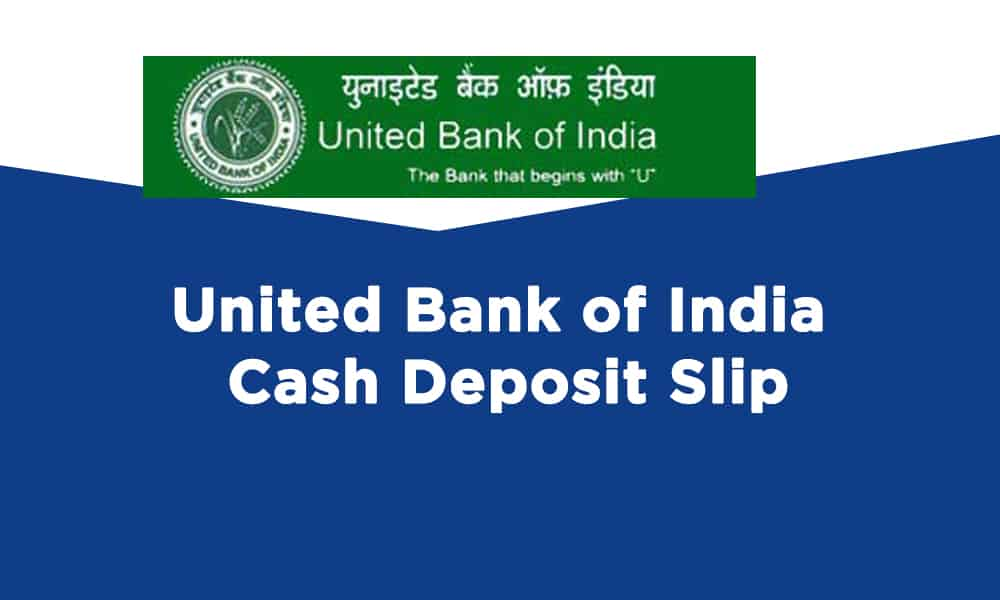 United Bank of India Cash Deposit Slip Download