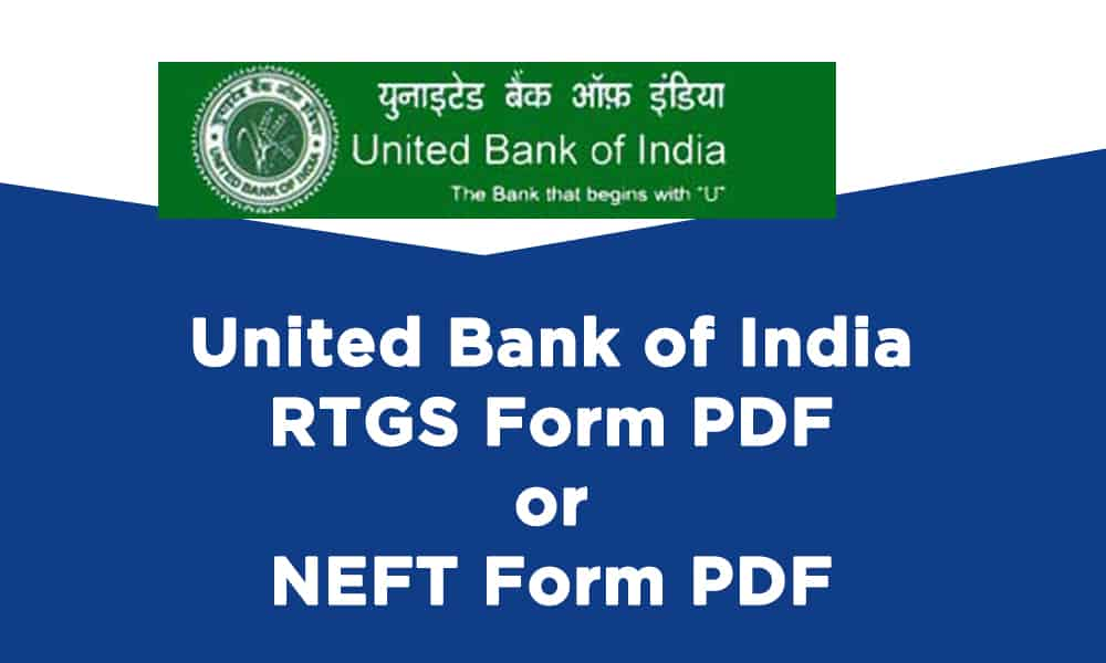 United Bank of India RTGS Form PDF or NEFT Form PDF Download