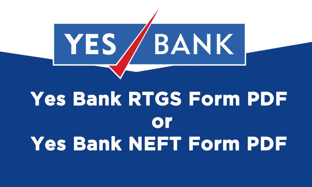 Yes Bank RTGS Form PDF or NEFT Form PDF Download