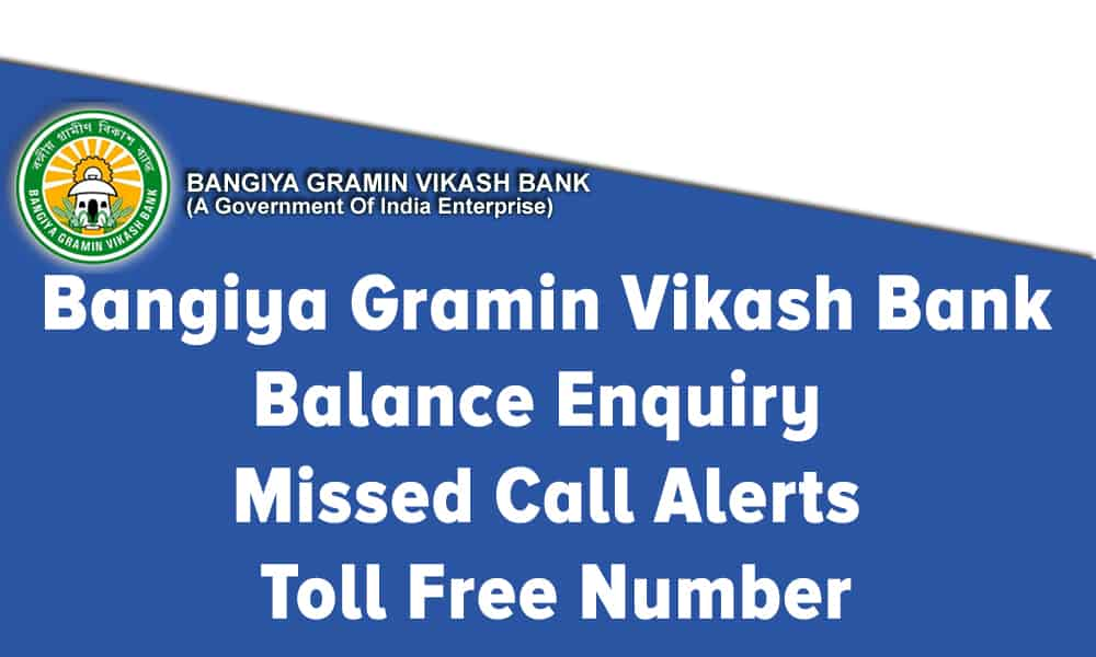 Bangiya Gramin Vikash Bank Balance Enquiry – Missed Call Alerts – Toll Free Number