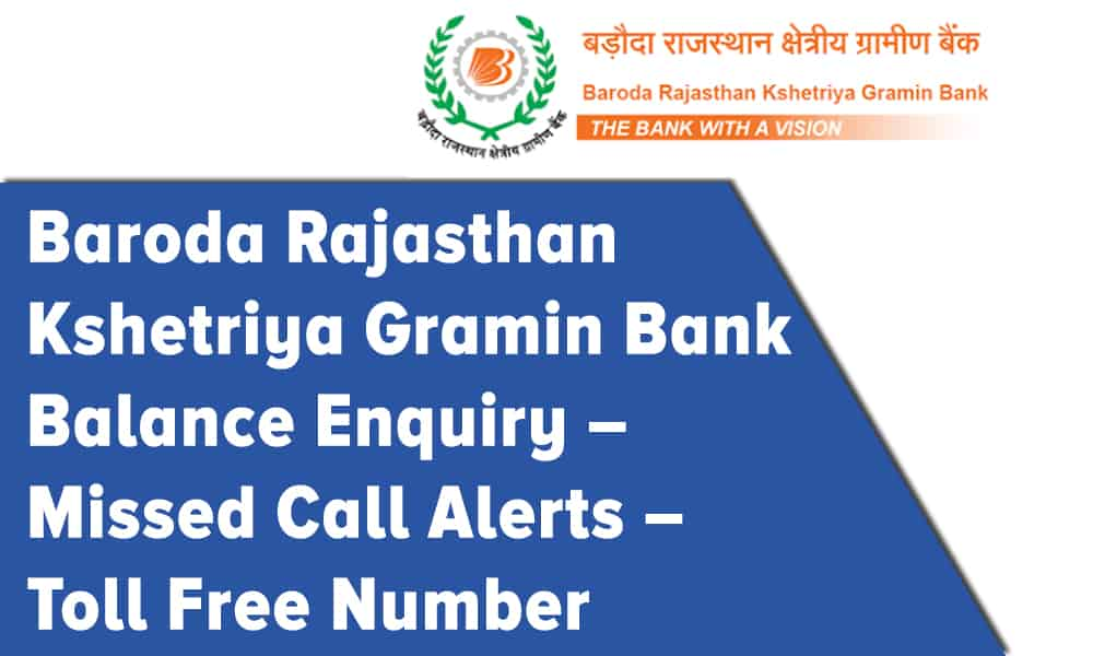 Baroda Rajasthan Kshetriya Gramin Bank Balance Enquiry, Missed Call Alerts, and Toll Free Number