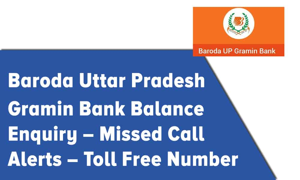 Baroda Uttar Pradesh Gramin Bank Balance Enquiry – Missed Call Alerts – Toll Free Number