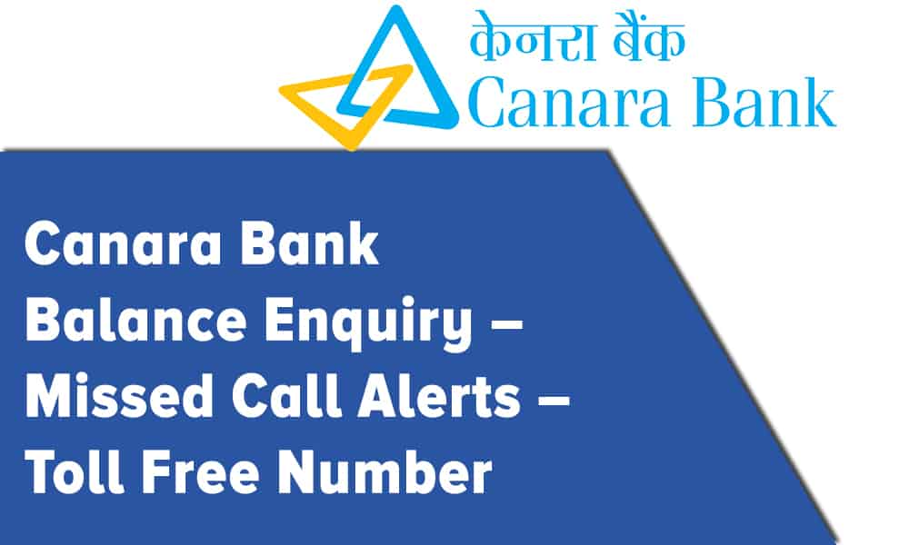 Canara Bank Balance Enquiry, Missed Call Alerts, and Toll Free Number