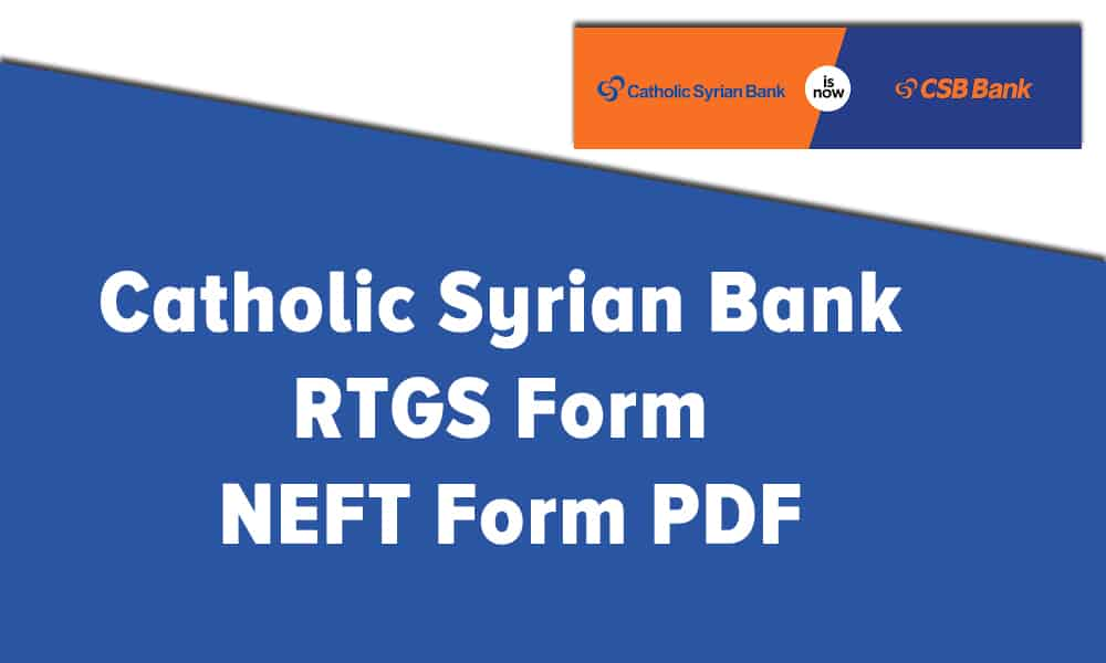 Catholic Syrian Bank RTGS Form or NEFT Form PDF