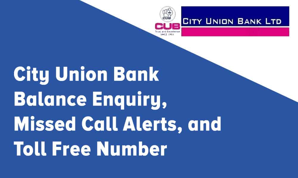 City Union Bank Balance Enquiry, Missed Call Alerts, and Toll Free Number