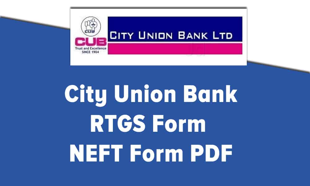 City Union Bank RTGS Form or NEFT Form PDF