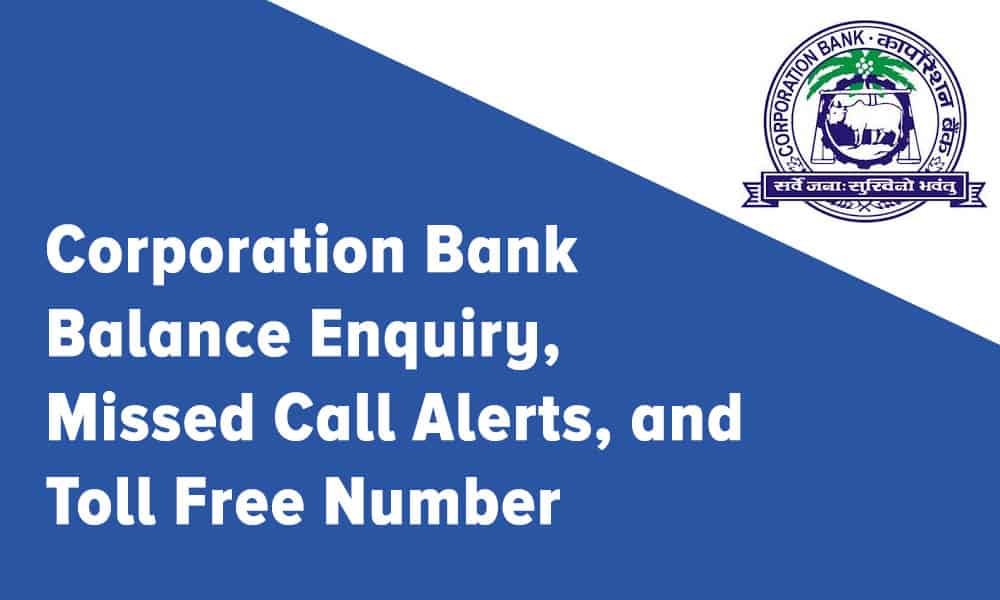 Corporation Bank Balance Enquiry, Missed Call Alerts, and Toll Free Number