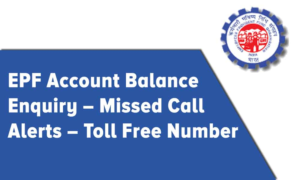 EPF Account Balance Enquiry – Missed Call Alerts – Toll Free Number