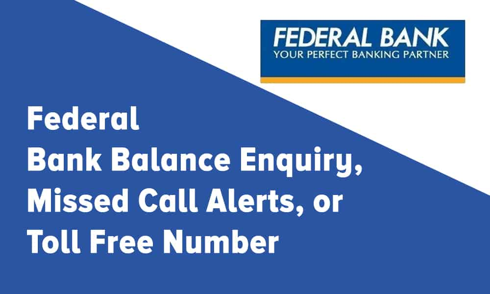 Federal Bank Balance Enquiry, Missed Call Alerts, or Toll Free Number
