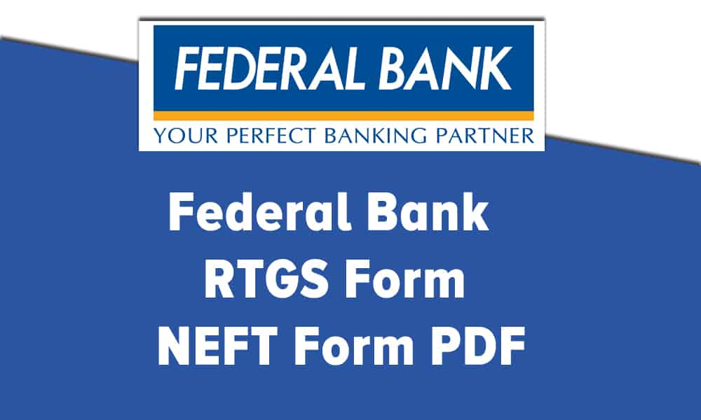 Federal Bank RTGS Form or NEFT Form PDF