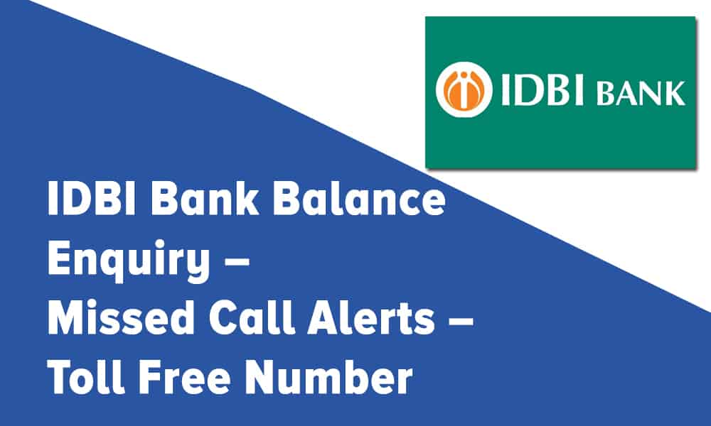 IDBI Bank Balance Enquiry, Missed Call Alerts, and Toll Free Number