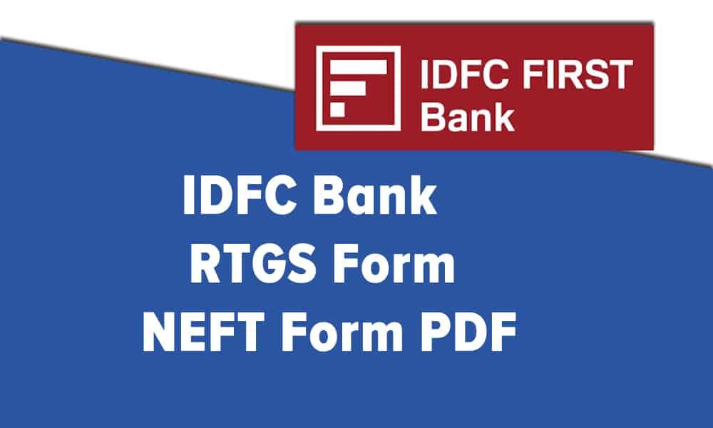 IDFC Bank RTGS Form or NEFT Form PDF
