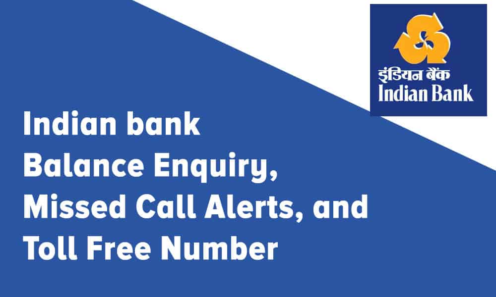 Indian bank Balance Enquiry, Missed Call Alerts, and Toll Free Number