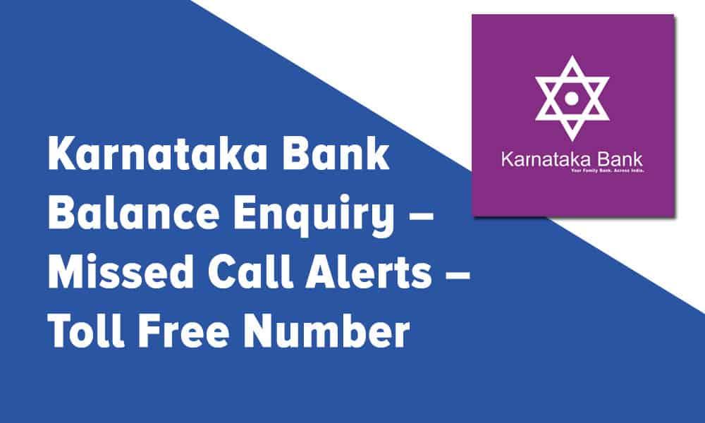 Karnataka Bank Balance Enquiry – Missed Call Alerts – Toll Free Number