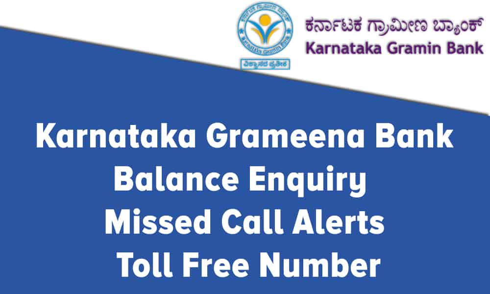 Karnataka Grameena Bank Balance Enquiry, Missed Call Alerts, and Toll Free Number