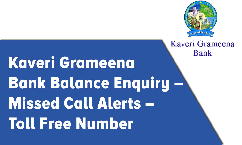 Kaveri Grameena Bank Balance Enquiry, Missed Call Alerts, and Toll Free Number