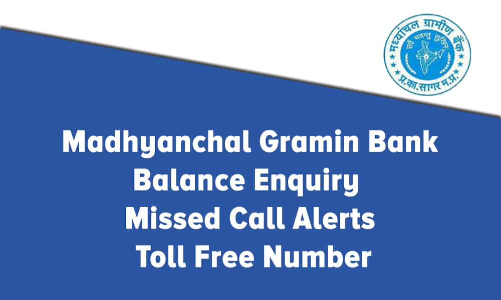Madhyanchal Gramin Bank Balance Enquiry – Missed Call Alerts – Toll Free Number