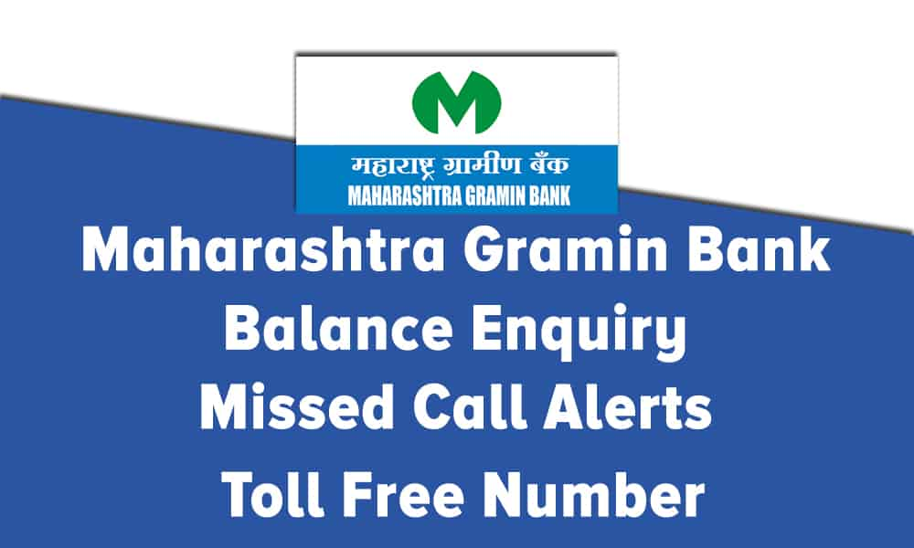 Maharashtra Gramin Bank Balance Enquiry, Missed Call Alerts, and Toll Free Number