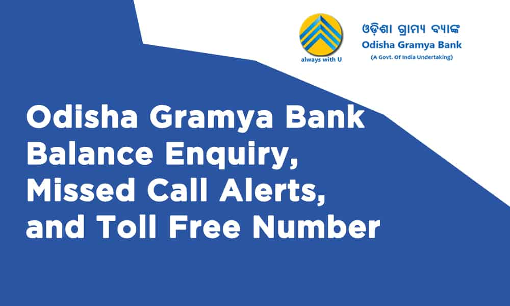 Odisha Gramya Bank Balance Enquiry, Missed Call Alerts, and Toll Free Number