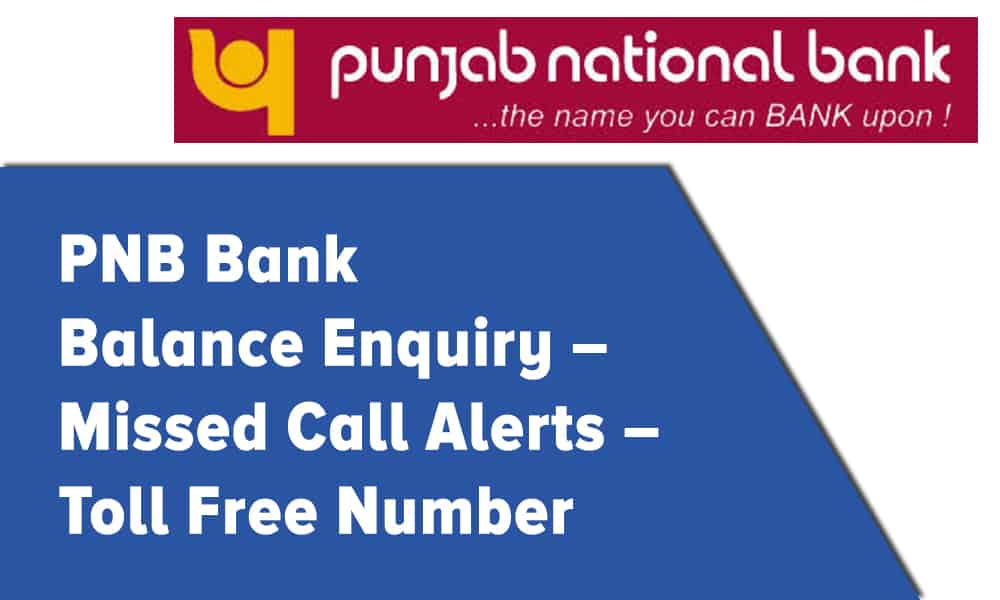 PNB Bank Balance Enquiry – Missed Call Alerts – Toll Free Number