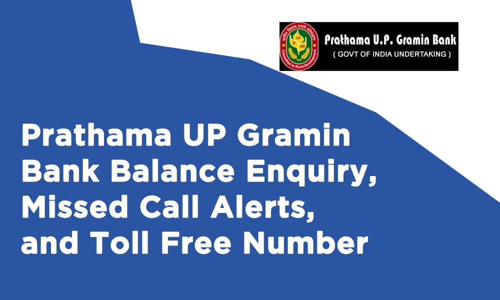 Prathama UP Gramin Bank Balance Enquiry, Missed Call Alerts, and Toll Free Number