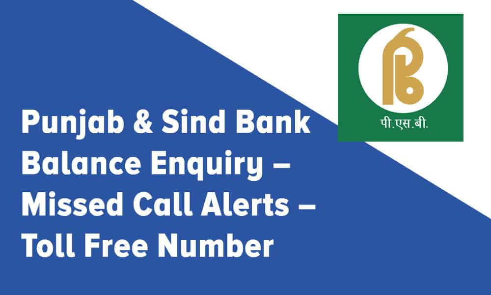 Punjab & Sind Bank Balance Enquiry – Missed Call Alerts – Toll Free Number